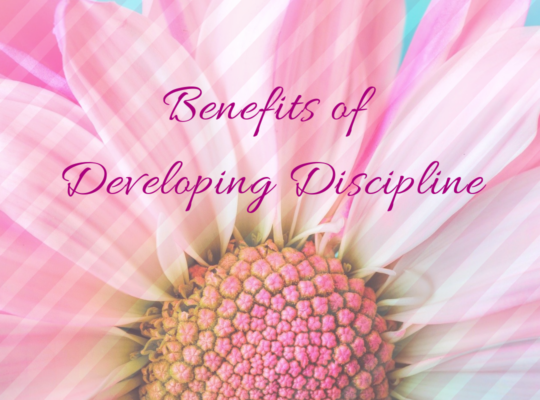Benefits of Developing Discipline