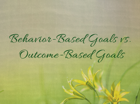 Behavior-Based Goals vs. Outcome-Based Goals